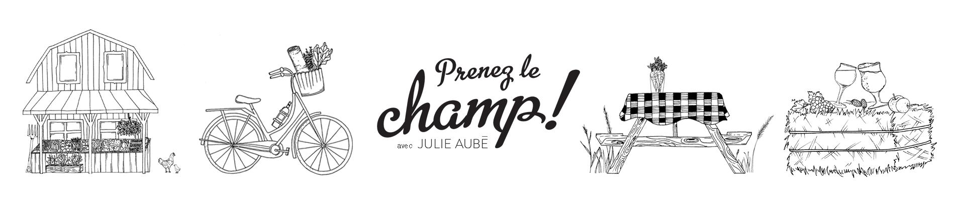 Événements Prenez le champ - Julie Aubé